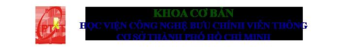 Khoa Cơ bản – Học viện Công Nghệ Bưu Chính Viễn Thông Cơ Sở Tại TP. Hồ Chí Minh